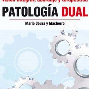 Adicciones. Visión Integral Abordaje y Terapéutica, Patología Dual