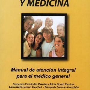 Adolescencia y Medicina Manual de Atención Integral para el Médico General y Familiar