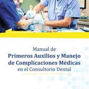 Manual de primeros auxilios y manejo de complicaciones medicas en el consultorio dental