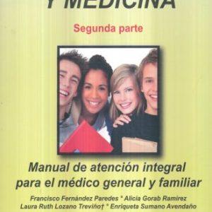 Adolescencia y medicina. Manual de atención integral para el medico general y familiar