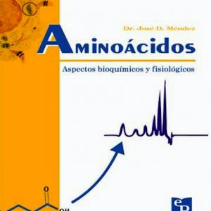 Aminoácidos. Aspectos Bioquímicos y Fisiológicos