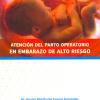 Atención del parto operatorio en embarazo del alto riesgo