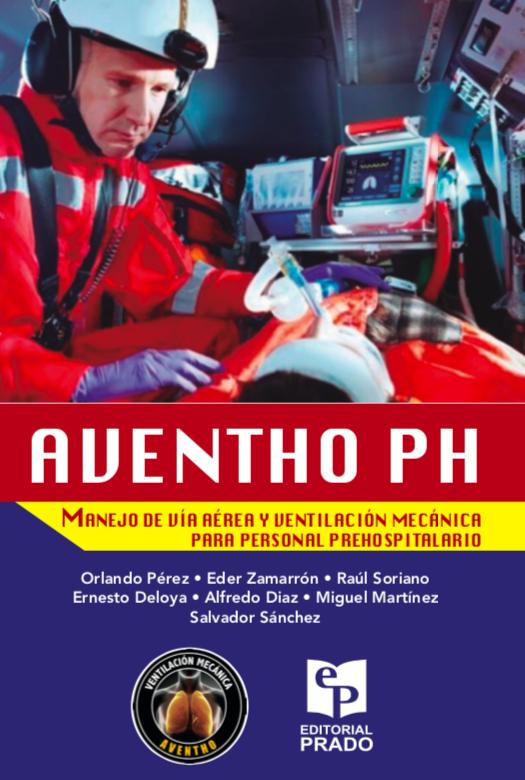 AVENTHO PH. Manejo de Vía Aérea y Ventilación Mecánica para Personal Prehospitalario