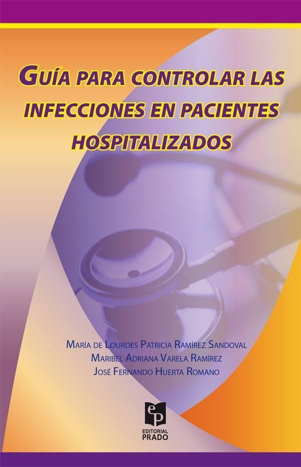 Guía para Controlar las Infecciones en Pacientes Hospitalizados