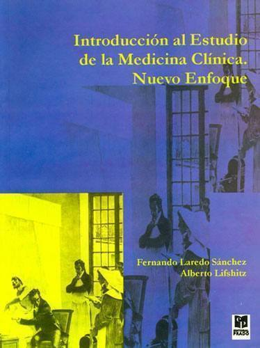 Introducción al estudio de la medicina clínica nuevo enfoque