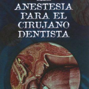La anestesia para el cirujano dentista