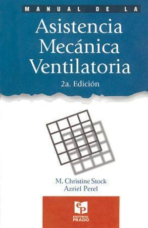 Manual de la asistencia mecánica ventilatoria