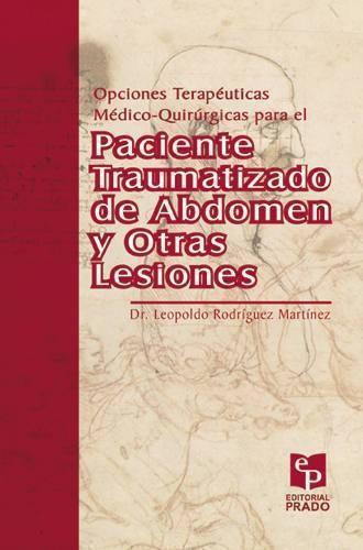 Opciones Terapéuticas Médico- Quirúrgicas para el Paciente Traumatizado de Abdomen