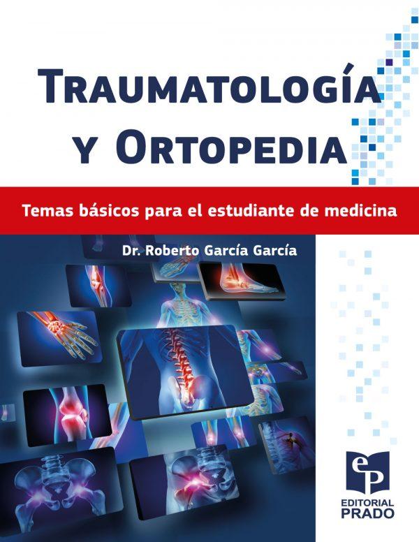 Traumatología y ortopedia. Temas básicos para el estudiante de medicina