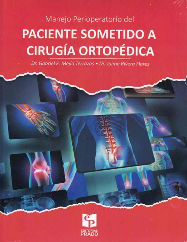 Manejo Perioperatorio del Paciente sometido a Cirugía Ortopédica