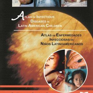 Atlas de enfermedades infecciosas en niños latinoamericanos