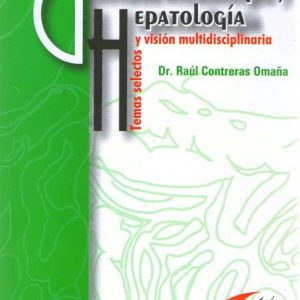 Gastroenterología y hepatología: Temas selectos y visión multidisciplinaria