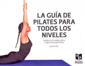 La Guía de Pilates para Todos los Niveles